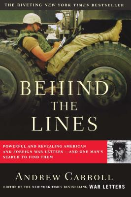 Behind the Lines: Powerful and Revealing American and Foreign War Letters--And One Man's Search to Find Them by