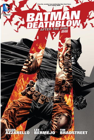 Batman/Deathblow: After The Fire by Brian Azzarello, Lee Bermejo