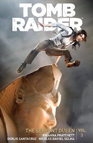 Tomb Raider Volume 3: Queen of Serpents by Michael Atiyeh, Brenoch Adams, Derlis Santacruz, Rhianna Pratchett, Andy Owens