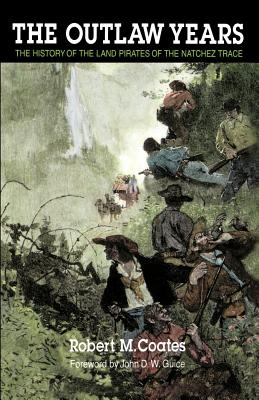 The Outlaw Years by Robert M. Coates