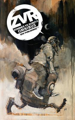 Zombies Vs Robots Omnibus by Paul McCaffrey, Ashley Wood, Chris Ryall, Mark Torres, Menton3, Gabriel Hernandez