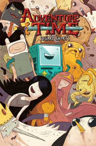 Adventure Time: Sugary Shorts, Vol. 1 by Paul Pope, Aaron Renier, Anthony Clark, Chris Houghton