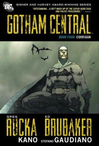 Gotham Central, Book Four: Corrigan by Steve Lieber, Ed Brubaker, Stefano Gaudiano, Kano, Greg Rucka