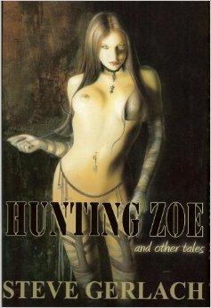 Hunting Zoe and Other Stories by Brett McBean, Steve Gerlach
