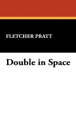Double in Space by Fletcher Pratt