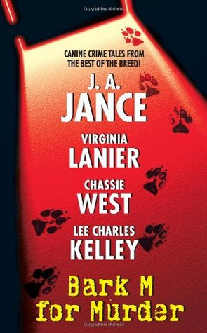 Bark M For Murder by Lee Charles Kelley, Chassie West, J.A. Jance, Virginia Lanier