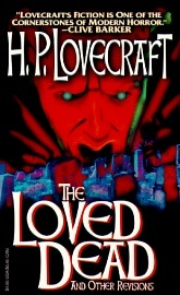 The Loved Dead and Other Revisions by Zealia Bishop, Henry S. Whitehead, Robert H. Barlow, Adolphe Danziger De Castro, Duane W. Rimel, Sonia H. Greene, Hazel Heald, H.P. Lovecraft, C.M. Eddy Jr.