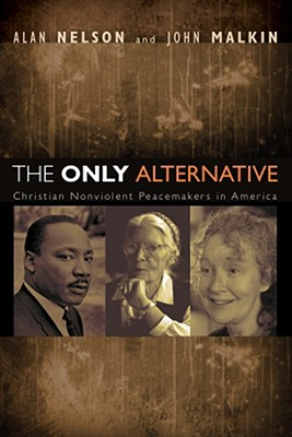 The Only Alternative by Alan Nelson, John Malkin
