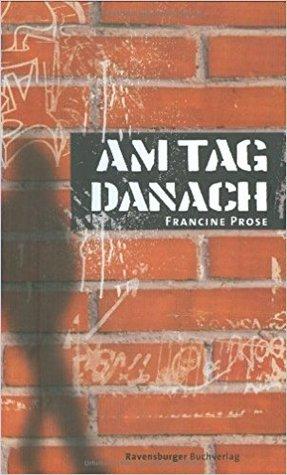 Am Tag Danach by Ilse Rothfuss, Francine Prose