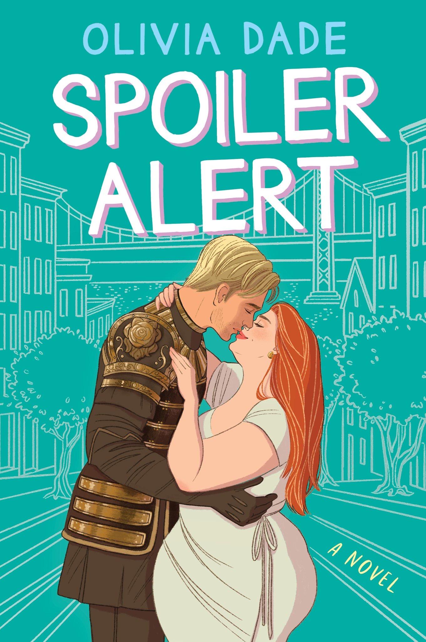 Spoiler Alert by Olivia Dade