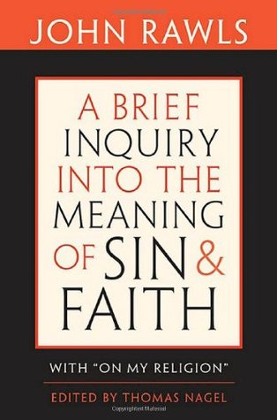 A Brief Inquiry into the Meaning of Sin & Faith with On My Religion by Joshua Cohen, Robert Merrihew Adams, John Rawls, Thomas Nagel