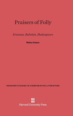 Praisers of Folly by Walter Kaiser