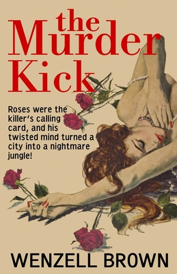 The Murder Kick by Wenzell Brown