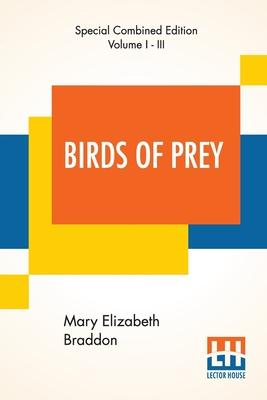 Birds Of Prey (Complete) by Mary Elizabeth Braddon