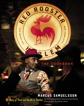 The Red Rooster Cookbook: The Story of Food and Hustle in Harlem by Marcus Samuelsson