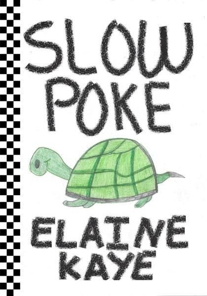 Slow Poke by Elaine Kaye