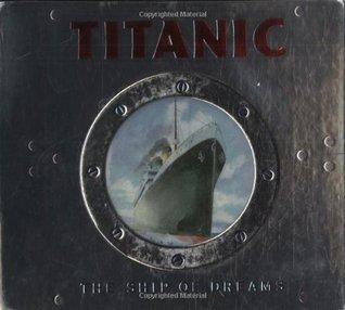Titanic by Sheila Mortimer, Duncan Crosbie, Carole Mortimer, Tim Hutchinson, Bob Moulder, Peter Kent, Ken Geist
