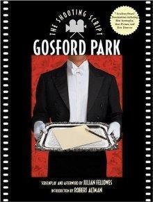 Gosford Park: The Shooting Script by Robert Altman, Julian Fellowes