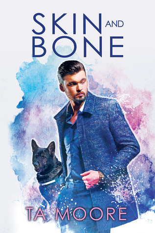 Skin and Bone by T.A. Moore