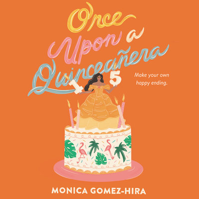 Once Upon a Quinceañera by Monica Gomez-Hira