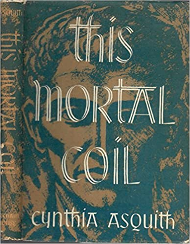 This Mortal Coil by Cynthia Asquith