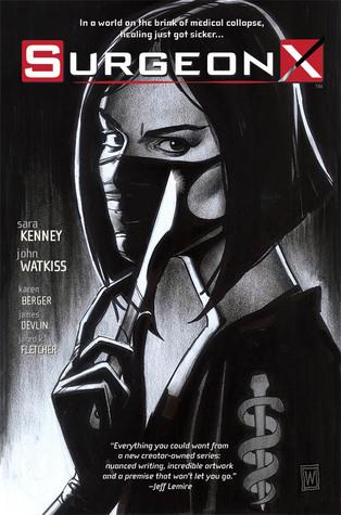 Surgeon X: The Path of Most Resistance by John Watkiss, Sara Kenney