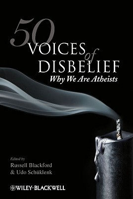 50 Voices of Disbelief by Russell Blackford, Udo Schüklenk