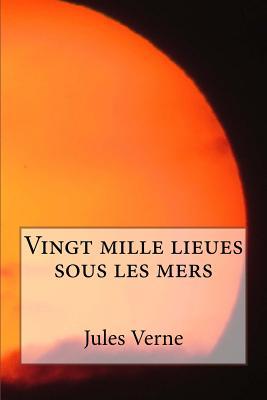 Vingt mille lieues sous les mers by Jules Verne