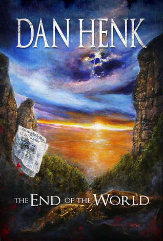 The End of the World by Dan Henk