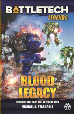 BattleTech Legends: Blood Legacy (Blood of Kerensky Trilogy, Book Two) by Michael a. Stackpole