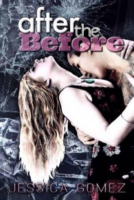 After the Before by Jessica Gomez