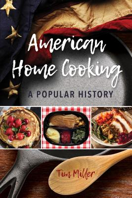 American Home Cooking: A Popular History by Tim Miller