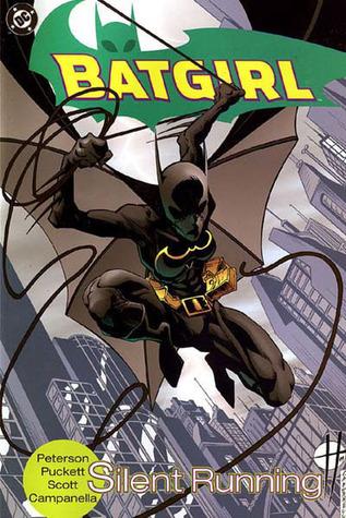 Batgirl, Vol. 1:Silent Running by Scott Peterson, Robert Campanella, Damion Scott, Kelley Puckett