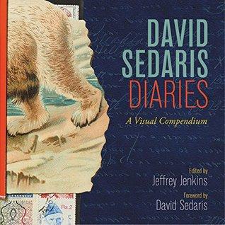 David Sedaris Diaries: A Visual Compendium by Jeffrey Jenkins, David Sedaris
