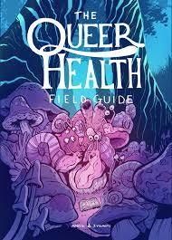 The Queer Health Field Guide by Mady G., Jude Vigants