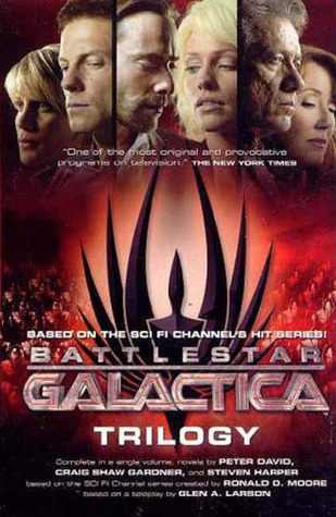 Battlestar Galactica Trilogy by Steven Harper, Peter David, Craig Shaw Gardner