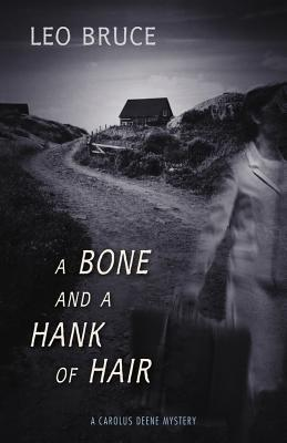 A Bone and a Hank of Hair by Leo Bruce