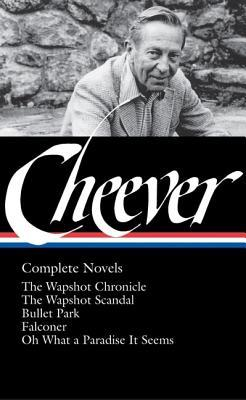 Complete Novels by John Cheever, Blake Bailey