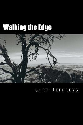 Walking the Edge by Curt Jeffreys
