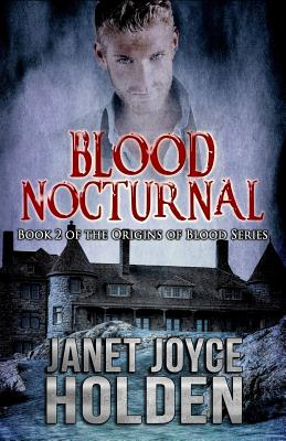 Blood Nocturnal by Janet Joyce Holden