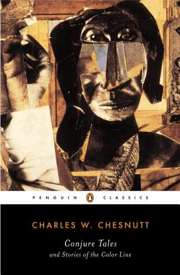 Conjure Tales and Stories of the Color Line by Charles W. Chesnutt