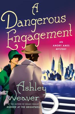 A Dangerous Engagement: An Amory Ames Mystery by Ashley Weaver