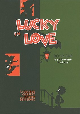 Lucky in Love: A Poor Man's History by George Chieffet, Stephen DeStefano