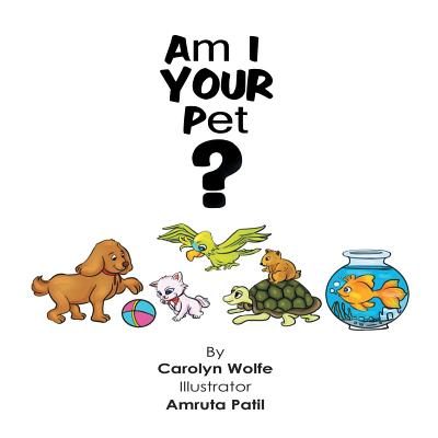 Am I Your Pet? by Carolyn Wolfe