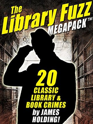 The Library Fuzz MEGAPACK ®: The Complete Hal Johnson Series by Shawn M. Garrett, James Holding