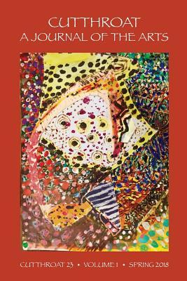 Cutthroat, a Journal of the Arts, Issue 23 by Joy Harjo, Cornelius Eady, Cynthia Hogue