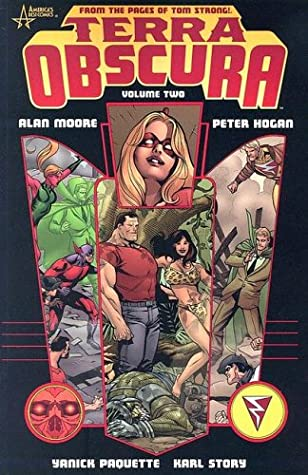 Terra Obscura: Volume 2 by Serge LaPointe, Peter Hogan, Alan Moore, Karl Story, Ray Snyder, Todd Klein, Yanick Paquette