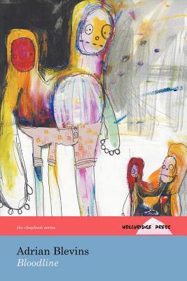 Bloodline (the Hollyridge Press Chapbook Series) by Adrian Blevins