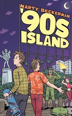 '90s Island: A Novella by Marty Beckerman