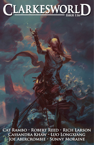 Clarkesworld Magazine, Issue 116 (Clarkesworld Magazine, #116) by Jason Heller, Neil Clarke, Robert Reed, Cassandra Khaw, Sunny Moraine, Luo Longxiang, Andrew Liptak, Nick Stember, Cat Rambo, Chris Urie, Joe Abercrombie, Rich Larson